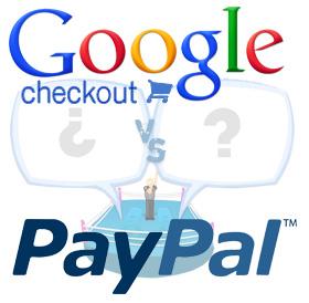Google Checkout vs. Paypal: ¿cómo elegir la forma de pago en los negocios de Internet?